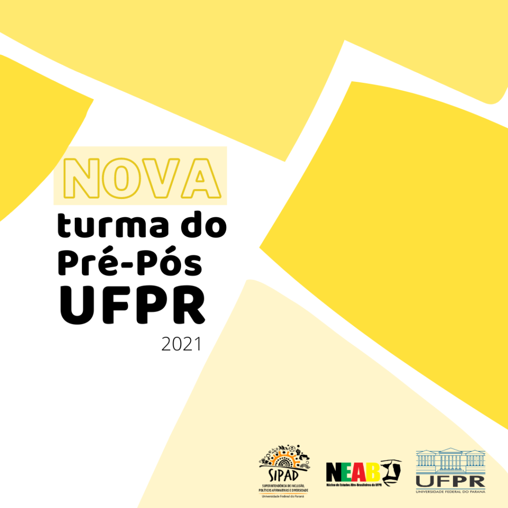 Imagem gráfica com fundo branco sobreposto por recortes geométricos, que vão desde da cor amarela escura até um bege. À esquerda, na porção branca, está escrito em amarelo: Nova. E em preto: turma do Pré-Pós UFPR 2021. No canto inferior direito, da esquerda para a direita, estão as logos da SIPAD, do NEAB e da UFPR.